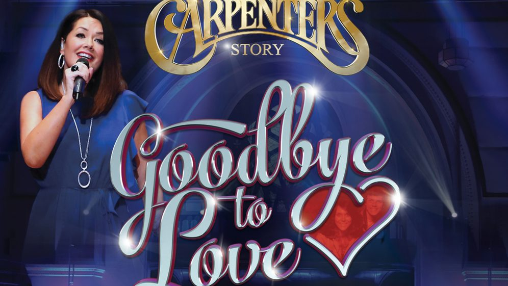 The Carpenters Story – Goodbye to Love