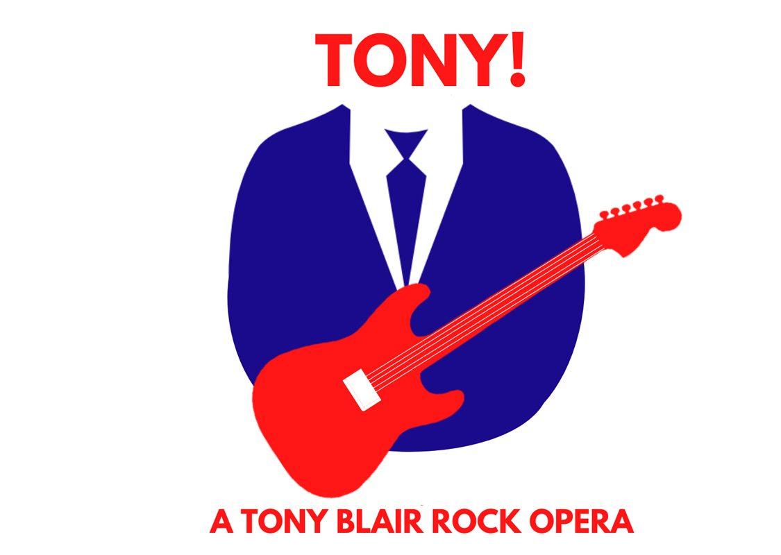 Tony (A Tony Blair Rock Opera)