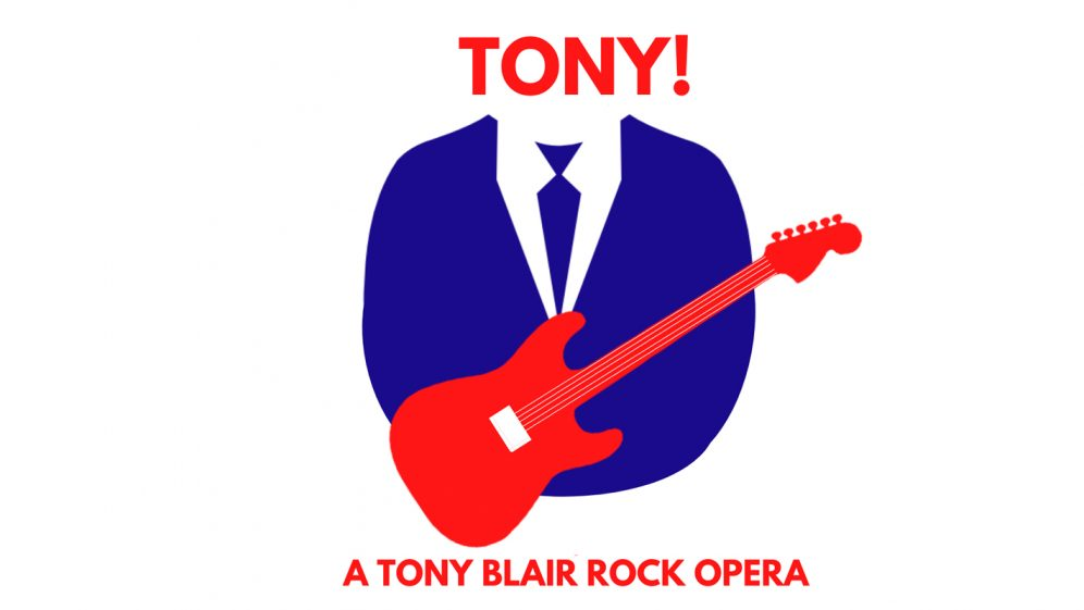 Tony (A Tony Blair Rock Opera)