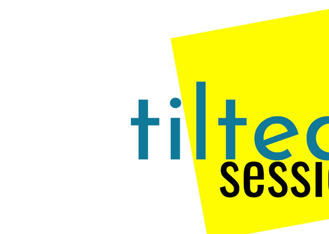 Tilted Sessions